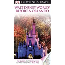 DK Eyewitness Travel Guide: Walt Disney World Resort & Orlando (Eyewitness Travel Guides)