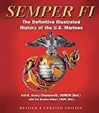 [Semper Fi: The Definitive Illustrated History of the U.S. Marines] (By: Sr. Col Colonel H Avery Chenoweth) [published: November, 2010]