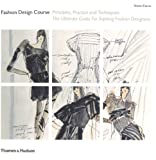 ISBN: 0500288615 - Fashion Design Course: Principles, Practice and Techniques: The Ultimate Guide for Aspiring Fashion Designers