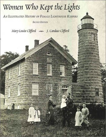Women Who Kept the Lights: An Illustrated History of Female Lighthouse Keepers -