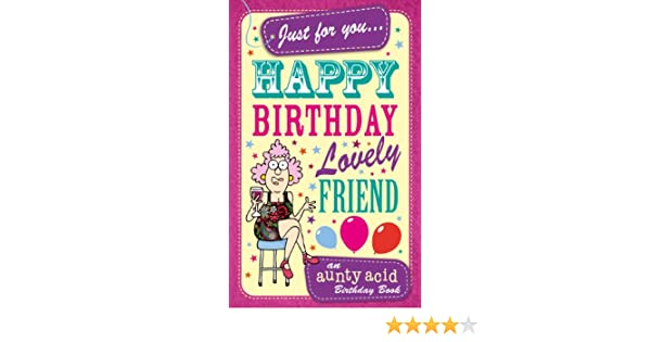 Aunty acids happy birthday lovely friend an aunty acid birthday aunty acids happy birthday lovely friend an aunty acid birthday book aunty acid card book 1 ebook ged backland raychel backland bookmarktalkfo