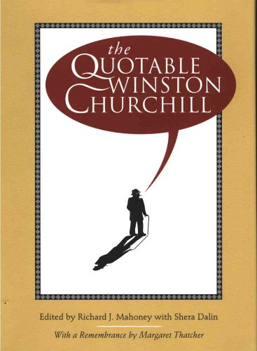 The Quotable Winston Churchill by Richard J. & Dalin, Shera ( Eds. ) Mahoney (2005-01-01)