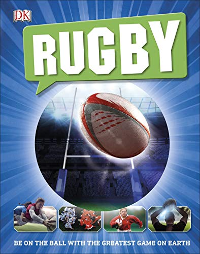 Rugby: Be on the Ball with the Greatest Game on Earth (English Edition)