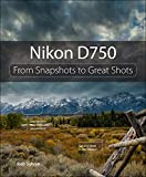 Image de Nikon D750: From Snapshots to Great Shots