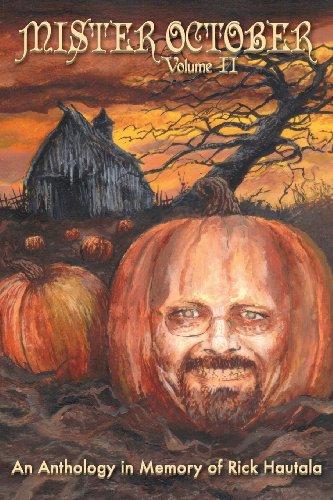 Mister October, Volume II - An Anthology in Memory of Rick Hautala: 2