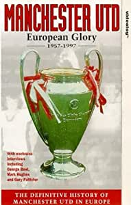 Manchester United: European Glory [VHS]