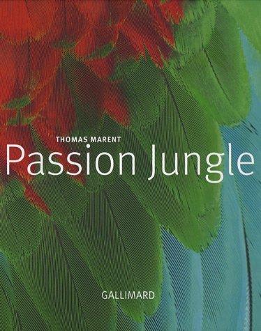 Passion Jungle par Thomas Marent