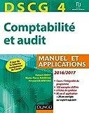 DSCG 4 - Comptabilité et audit - 2016/2017 - 7e éd - Manuel et applications