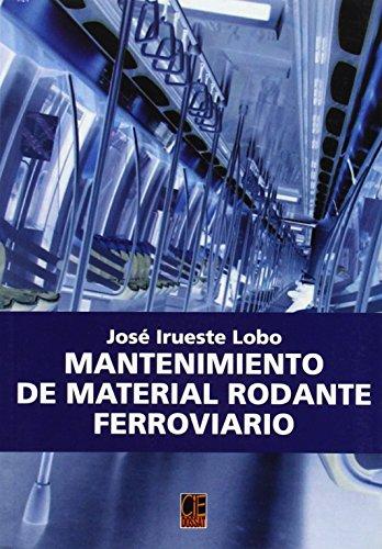 Descargar Libro Mantenimiento de material rodante ferroviario de Jose Irueste Lobo