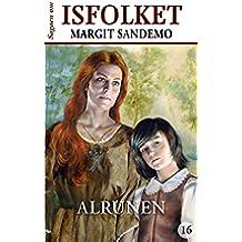 Isfolket 16 - Alrunen (Sagaen om Isfolket) (Danish Edition)