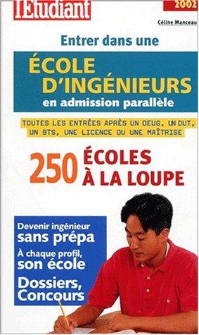 Entrer dans une école d'ingénieurs en admission parallèle. Edition 2002