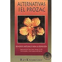 Alternativas Para El Prozac: Remedios Naturales Para La Depresion (Inner Traditions)