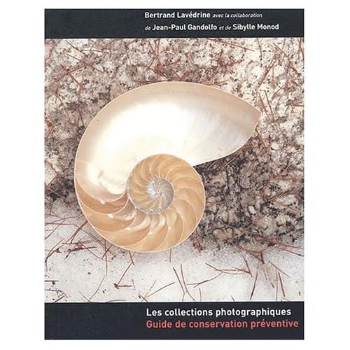 Les collections photographiques. : Guide de conservation préventive