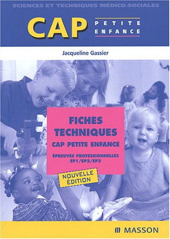 Fiches techniques CAP Petite enfance : Epreuves professionnelles EP1/EP2/EP3
