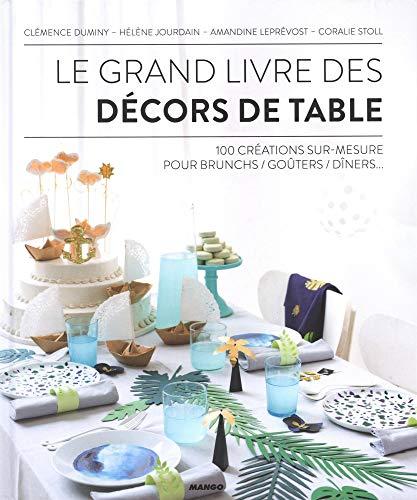 """<a href=""""/node/177436"""">Le grand livre des décors de table / 100 créations sur mesure pour brunchs, goûters, dîners</a>"""