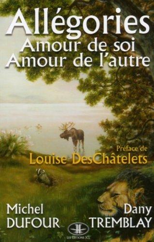 Allegories Amour de Soi Amour des Autres