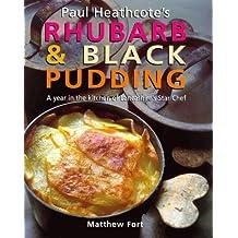 Paul Heathcote's Rhubarb and Black Pudding