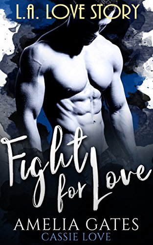 Fight for Love: L.A. Love Story von [Gates, Amelia, Love, Cassie]