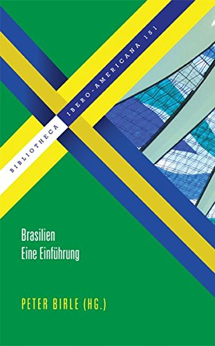 Brasilien. Eine Einführung (Bibliotheca Ibero-Americana)