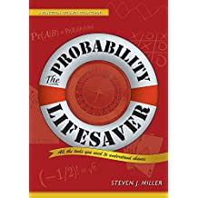The Probability Lifesaver: All the Tools You Need to Understand Chance (Princeton Lifesaver Study Guides)