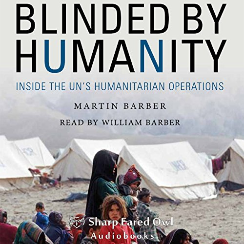 Blinded by Humanity: Inside the UN's Humanitarian Operations Test
