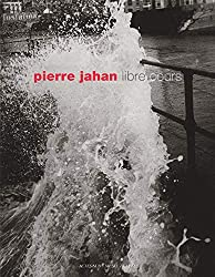 Pierre Jahan : Libre cours