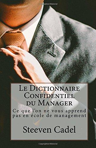 le-dictionnaire-confidentiel-du-manager-ce-que-l-39-on-ne-vous-apprend-pas-en-cole-de-management