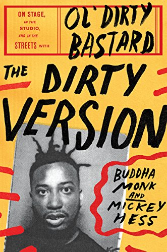 The Dirty Version: On Stage, in the Studio, and in the Streets with Ol' Dirty Bastard (English Edition)