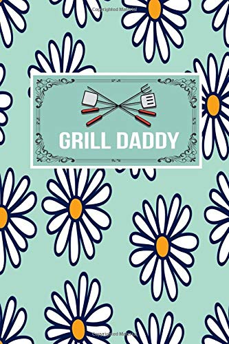Grill Daddy: BBQ Gift Lined Journal Notebook To Write In For Barbeque Lovers -