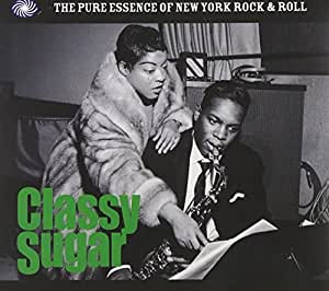 Classy Sugar The Pure Essence Of New York Rock 'n' Roll