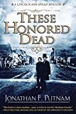 These honored dead by Jonathan F. Putnam front cover