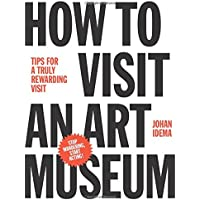 How to Visit an Art Museum: Tips for a truly rewarding visit - Exhibition Tip