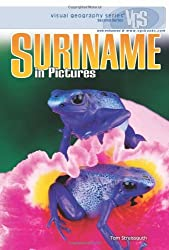 Suriname in Pictures (Visual Geography (Twenty-First Century))