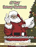 Color By Numbers Coloring Book for Adults, A Very Sweary Christmas: A Funny, Dirty, Sweary, Christmas Adult Color By Numbers Coloring Book with Mature ... Volume 8 (Sweary Adult Coloring Books)