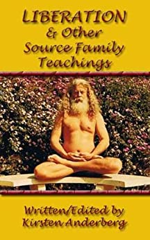 Liberation and Other Source Family Teachings by [Anderberg, Kirsten]