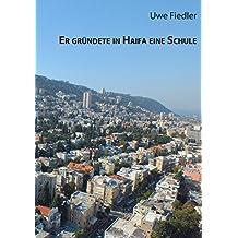Er gründete in Haifa eine Schule: Zum 50. Todestag von Arthur Biram (Beiträge zur Heimatforschung in Sachsen)