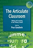 The Articulate Classroom: Talking and Learning in the Primary School (Early Years & Primary)
