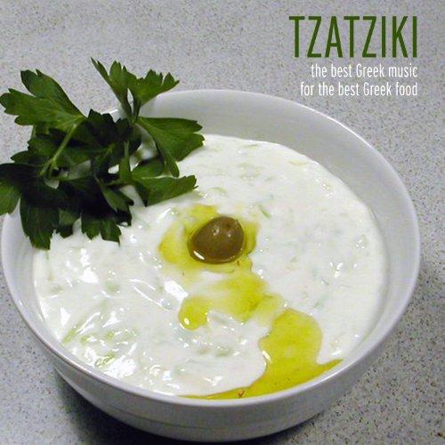 Tzatziki - The Best Greek Music For The Best Greek Food
