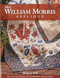 More William Morris Applique: Spectacular Quilts and Accessories for the Home