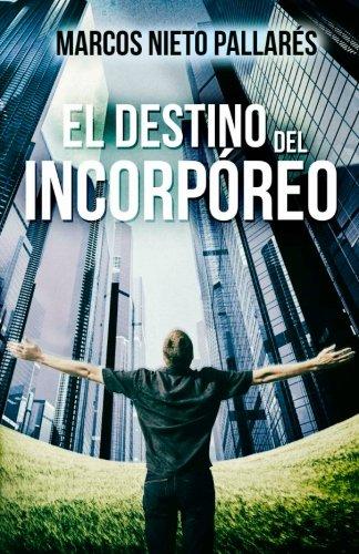 El Destino Del Incorporeo: Volume 1 (EL INCORPREO)