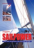 """""""Yachting Monthlys"""" Sailpower: Trim and Techniques for Cruising Sailors"""