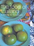 The Food of Thailand: A Journey for Food Lovers (Food of the World)