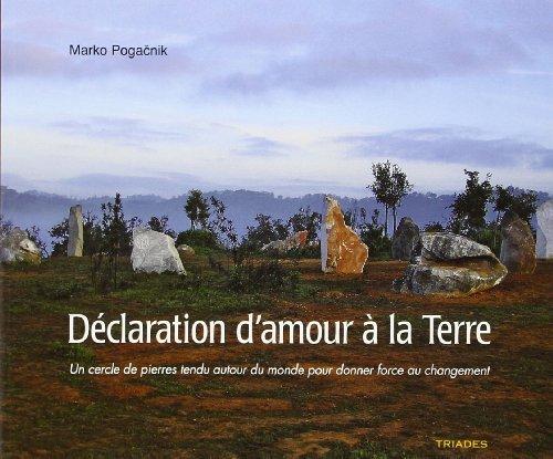 Declaration d'Amour a la Terre. un Cercle de Pierres Tendu Autour du Monde