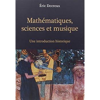 Mathématiques, sciences et musique : Une introduction historique