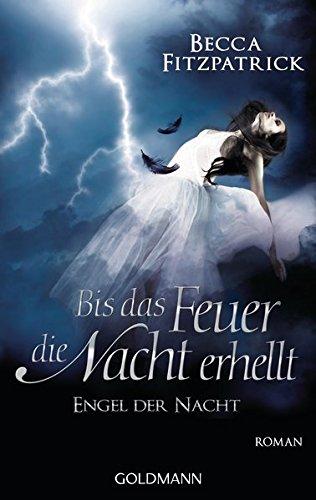 """Bis das Feuer die Nacht erhellt: Engel der Nacht 2 - Roman (Die """"Engel der Nacht""""-Serie, Band 2)"""
