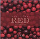 Food Colour Red (English, Dutch and French Edition) by Esposito, Fabrizio, Cagna, Giuliana (2011) Hardcover