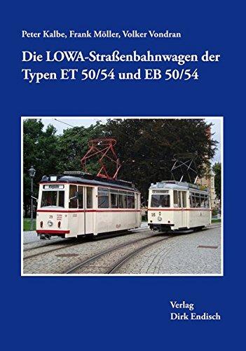 Preisvergleich Produktbild Die LOWA-Straßenbahnwagen der Typen ET 50/54 und EB 50/54
