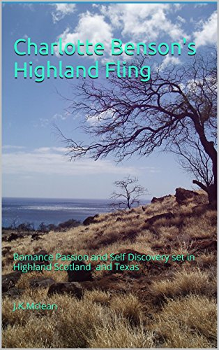 Charlotte Benson's Highland Fling: Romance Passion and Self Discovery set in Highland Scotland and Texas    J.K.Mclean (Portuguese Edition)