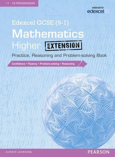 Edexcel GCSE (9-1) Mathematics: Higher Extension Practice, Reasoning and Problem-Solving Book: Higher extension (Edexcel GCSE Maths 2015) by (2015-09-18)