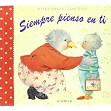Siempre Pienso En Ti / Always Thinking About You (Spanish Edition) by Appelt, Kathi (2000) Hardcover